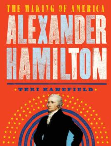 alexander-hamilton-the-making-of-america-by-teri-kanefield