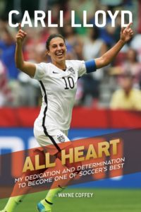all-heart-my-dedication-and-determination-to-become-one-of-soccers-best-by-carli-lloyd-wayne-coffey-december-6