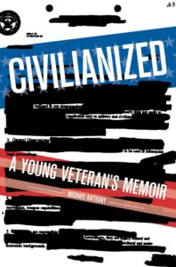 civilianized-a-young-veterans-memoir-by-michael-anthony-december-26