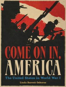 come-on-in-america-the-united-states-in-world-war-i-by-linda-barrett-osborne