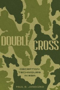 double-cross-deception-techniques-in-war-by-paul-b-janeczko-april-25