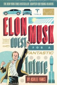 elon-musk-and-the-quest-for-a-fantastic-future-young-readers-edition-by-ashlee-vance-january-24