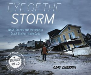 eye-of-the-storm-nasa-drones-and-the-race-to-crack-the-hurricane-code-by-amy-cherrix-april-25