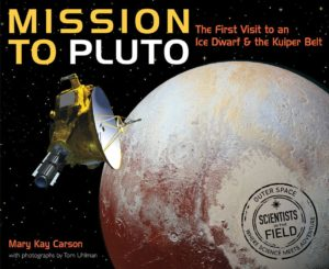 mission-to-pluto-the-first-visit-to-an-ice-dwarf-and-the-kuiper-belt-by-mary-kay-carson-tom-uhlman-january-10