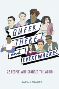 queer-there-and-everywhere-23-people-who-changed-the-world-by-sarah-prager-zoe-more-oferral-may-23