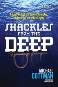 shackles-from-the-deep-tracing-the-path-of-a-sunken-slave-ship-a-bitter-past-and-a-rich-legacy-by-michael-cottman-january-3