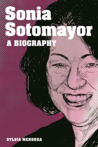 sonia-sotomayor-a-biography-by-sylvia-mendoza-april-25