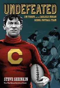undefeated-jim-thorpe-and-the-carlisle-indian-school-football-team-by-steve-sheinkin-january-17
