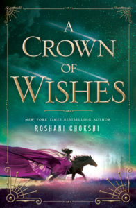 A Crown of Wishes by Roshani Chokshi 111