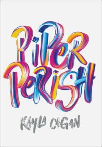 Piper Perish by Kayla Cagan