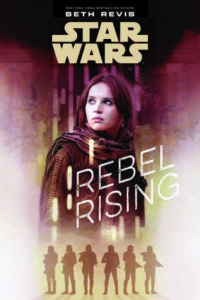 Star Wars- Rebel Rising by Beth Revis