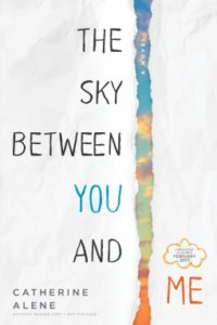 The Sky Between You and Me by Catherine Alene