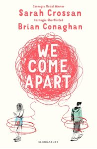 We Come Apart by Brian Conaghan; Sarah Crossan