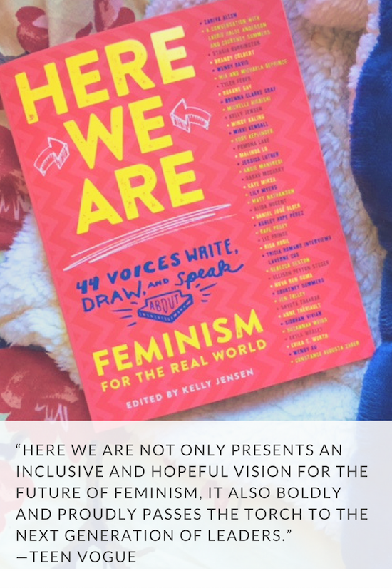 """Here We Are not only presents an inclusive and hopeful vision for the future of feminism, it also boldly and proudly passes the torch to the next generation of leaders.""—Teen Vogue (1)"