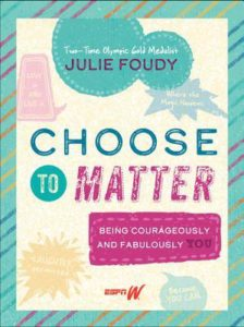 Choose to Matter - Being Courageously and Fabulously YOU