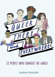 Queer, There, and Everywhere - 23 People Who Changed the World