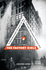 The Factory Girls - A Kaleidoscopic Account of the Triangle Shirtwaist Factory Fire