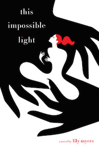 This Impossible Light by Lily Myers