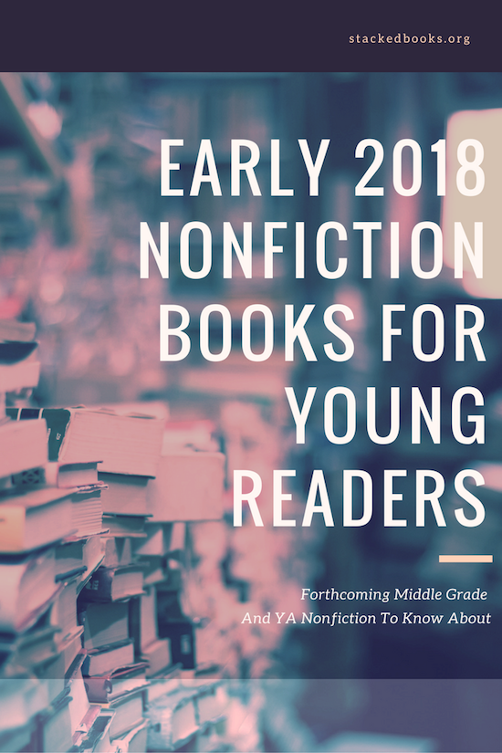 Early 2018 Nonfiction For Young Readers