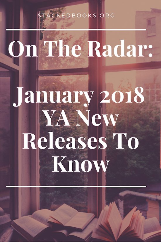 On The Radar January 2018 Ya New Releases To Know