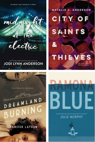 Midnight at the Electric by Jodi Lynn Anderson, City of Saints and Thieves by Natalie C. Anderson, Dreamland Burning by Jennifer Latham, Ramona Blue by Julie Murphy